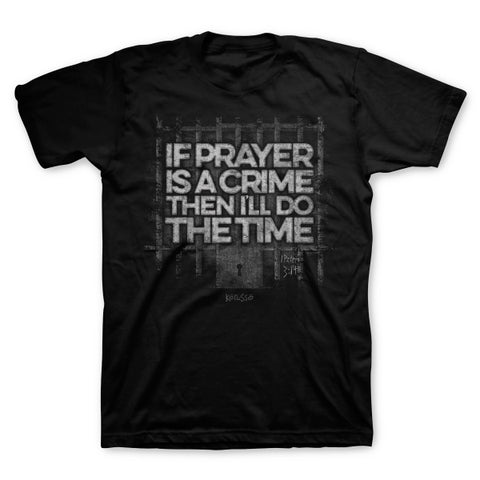 Prayer Crime Christian T-Shirt