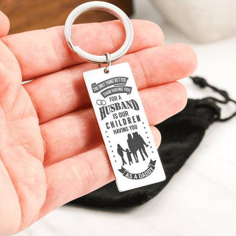 The Only Thing Better Keychain - Husband (3 Children)