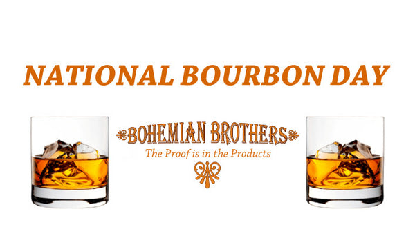 National Bourbon Day. Bourbon. Bohemia  Brothers