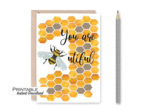 You are Beautiful, Bee Card, You are Bee-utiful Card, Printable Card