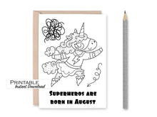 Load image into Gallery viewer, August Birthday, Superhero Birthday Card, Unicorn Birthday, Coloring Pages, Printable Card