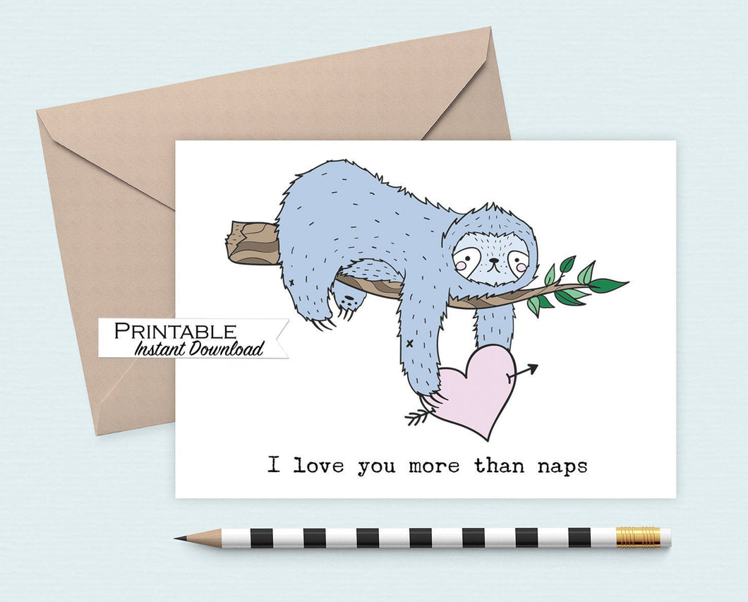 Sleepy Sloth Printable Card, I Love you More than Naps Funny Anniversary Card, Sloth Anniversary Card, Valentines for Him, Digital Download