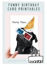 Load image into Gallery viewer, Pug Birthday Card, 21st Birthday Card, Funny Birthday Card, Party Time, Graduation Card, Promotion Card
