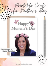 Load image into Gallery viewer, Kamala Harris Mothers Day Card, Madam Vice President, Girl Power, Kamala Card, Happy Momalas Day Card, Vice President, Mothers Day Gift