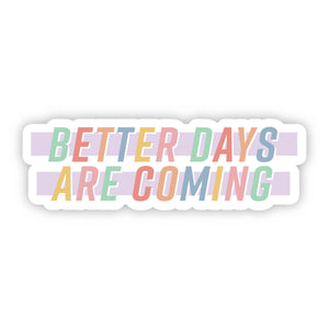 Big Moods - Better Days Are Coming Lettering Sticker