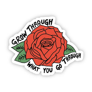 Big Moods - Grow Through What you go Through Red Rose Sticker