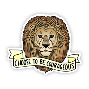 Big Moods - Choose To Be Courageous Lion Sticker