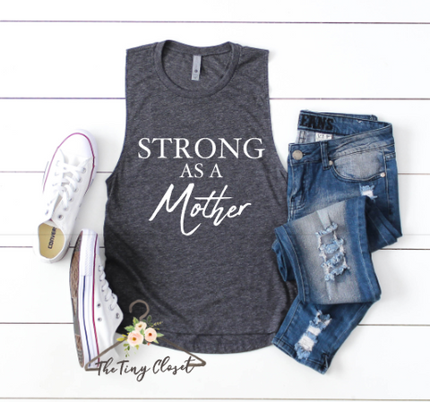 STRONG AS A MOTHER - GREY MUSCLE TANK