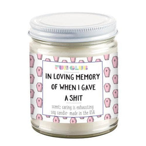 FUN CLUB - In Loving Memory of When I Gave A Shit Candle