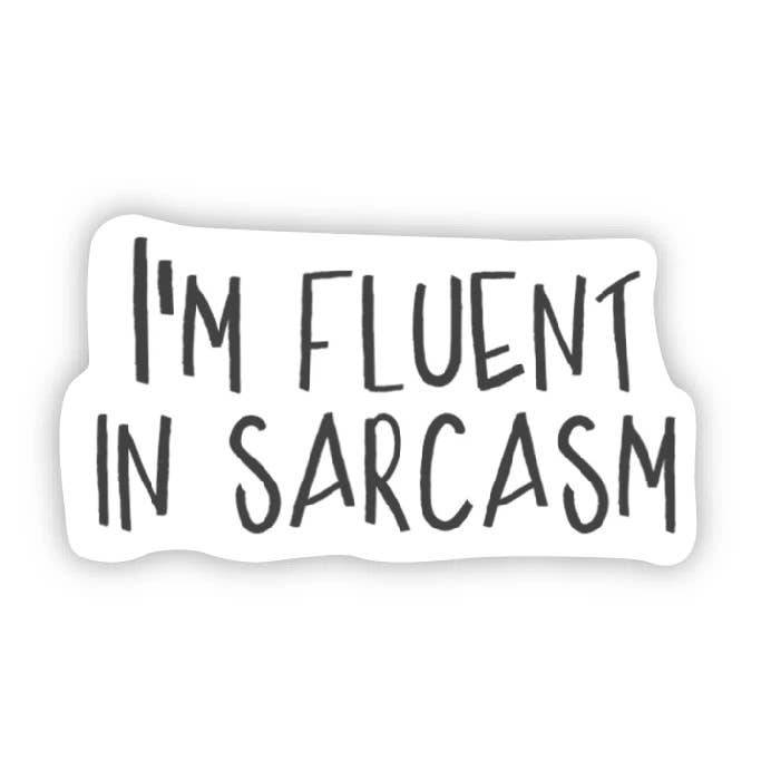 Big Moods - I'm Fluent in Sarcasm