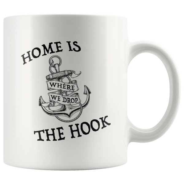Home is Where We Drop the Hook Mug
