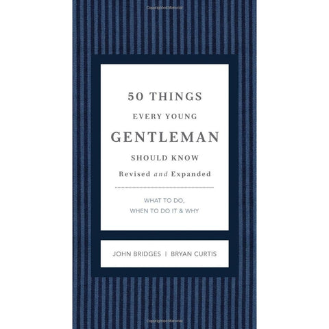50 Things Every Young Gentleman Should Know What to Do, When to Do It, and Why