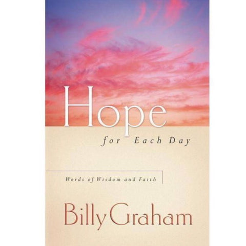 Billy Graham: Hope for Each Day : Words of Wisdom and Faith