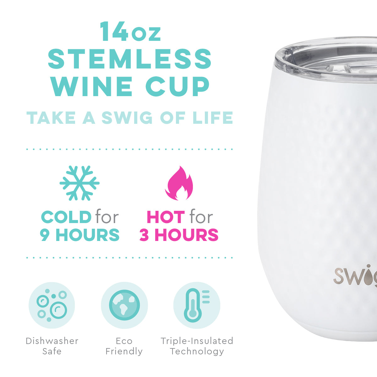 Swig - 14oz Stemless Wine Cup  is dishwasher sale, cold for 9 Hours and Hot For 3 Hours