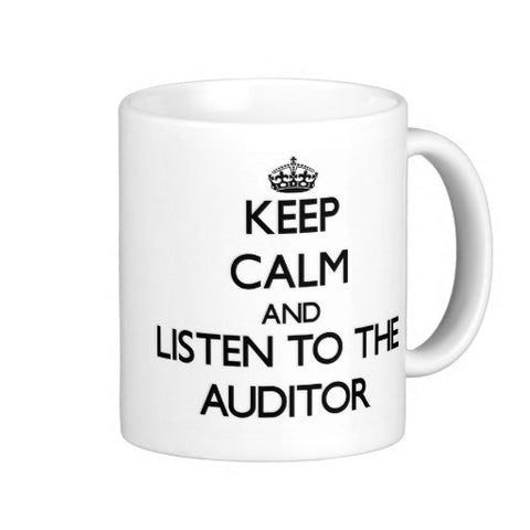 Keep Calm and Listen to the Auditor Mug