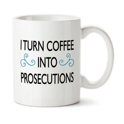 I turn Coffee in to Prosecutions