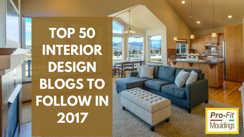 Top 50 interior design blogs to follow in 2017 ProFit Mouldings Ltd