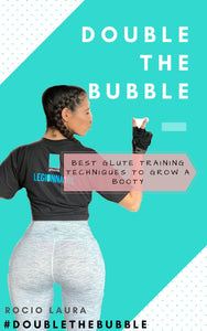 Double The Bubble: Best Glute Training Techniques to Grow a Booty