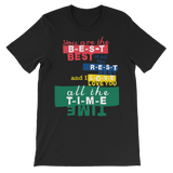 Unisex T-Shirt - You are the Best!