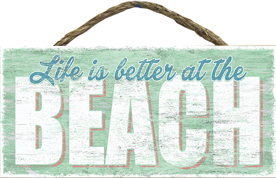 Coastal Signs - Life Better at Beach