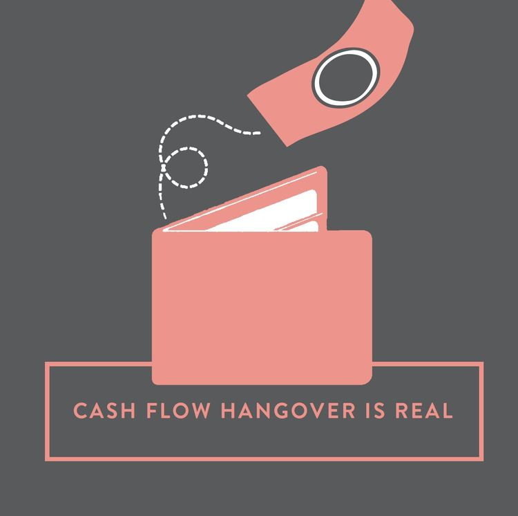 cash flow hangover is real