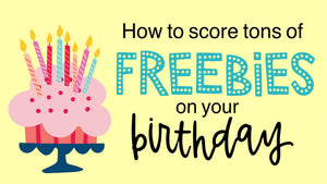 How to get Birthday Freebies
