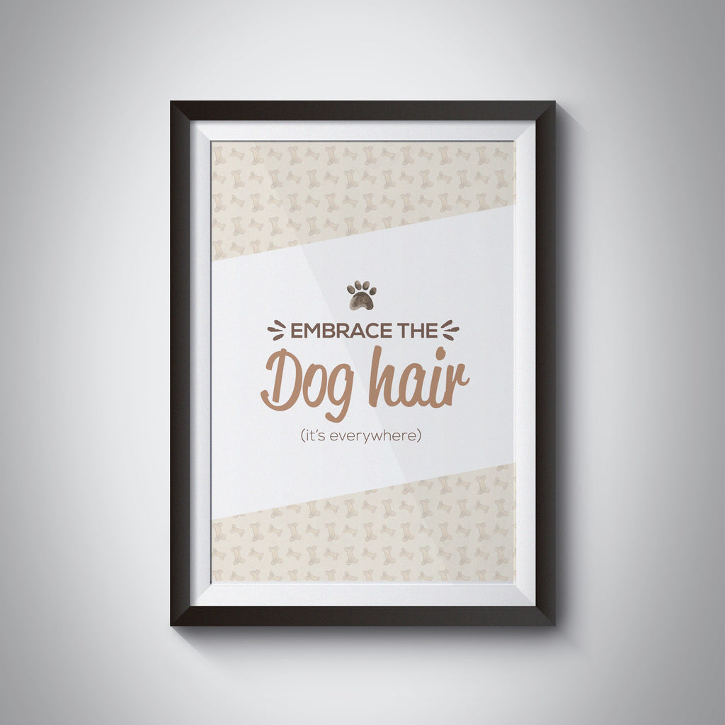 Embrace the Dog Hair Poster