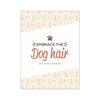 Image of Embrace the Dog Hair Poster