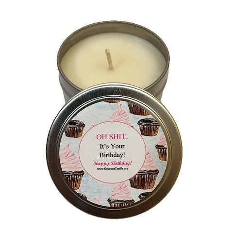 Gifts for Women, Gift Ideas, Unique Gifts Oh Shit It's Your Birthday Candle - Gourmet Candle