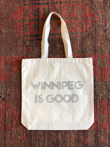 Winnipeg is Good Tote Bag
