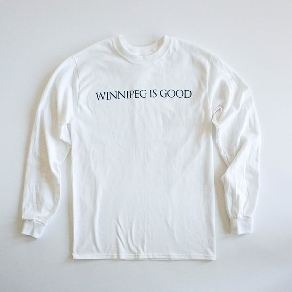 Winnipeg Is Good White Long Sleeve T-Shirt