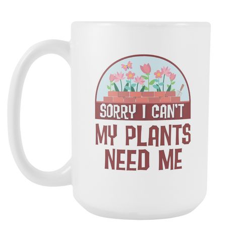 Sorry I Can't - White 15 oz Mug