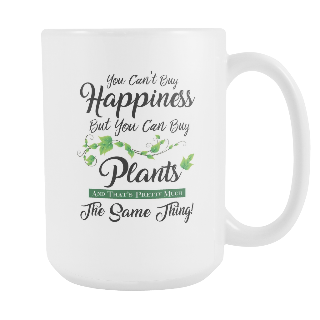 You Can't Buy Happiness - But You Can Buy Plants Mug