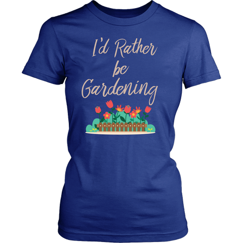 Women's Shirt - I'd Rather be Gardening