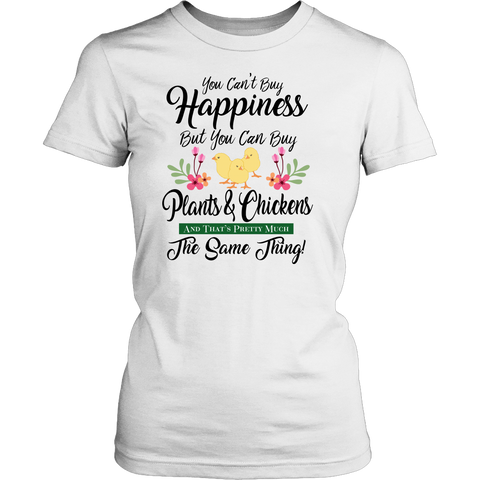 Women's Shirt - You Can Buy Plants & Chickens