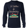 Image of Long Sleeve Shirt - I'd Rather be Gardening