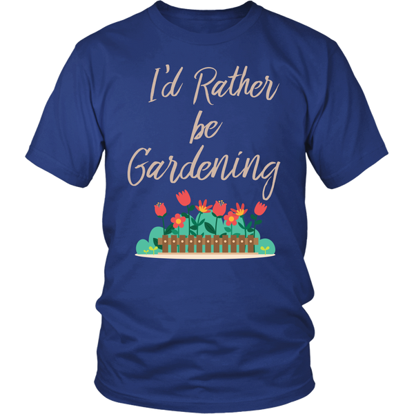 Unisex Shirt - I'd Rather be Gardening