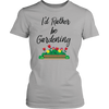 Image of Women's Shirt - I'd Rather be Gardening