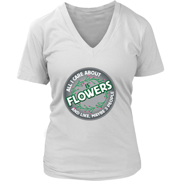 Womens V-Neck - All I Care About Is Flowers