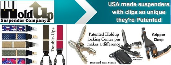 Patented Gripper Clasps or center pin no-slip clips are used on all 500 styles of Holdup Suspenders