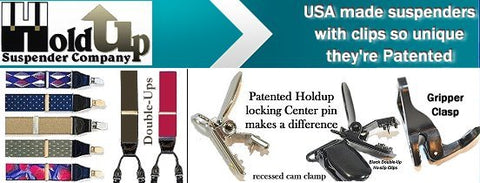 USA made Holdup brand suspenders for men, women and kids all feature our patented no-slip metal clips or the new composite plastic Grippers clasps
