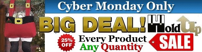 CyberMonday Sale now active with ALL Holdup Suspender Products 25% off list price