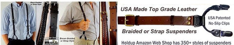 Braided or Belt style Leather Dual -clip Double-Ups style Holdup suspenders sold in our Amazon Web shop
