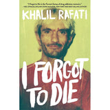 I Forgot to Die: Khalil Rafati