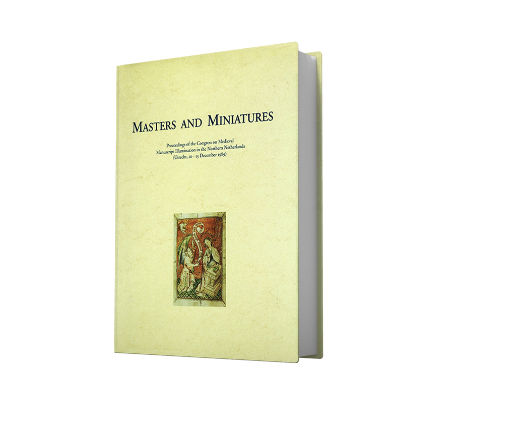 MASTERS AND MINIATURES. Proceedings of the Congress on Medieval Manuscript Illumination in the Northern Netherlands (Utrecht, 10-13 December 1989)
