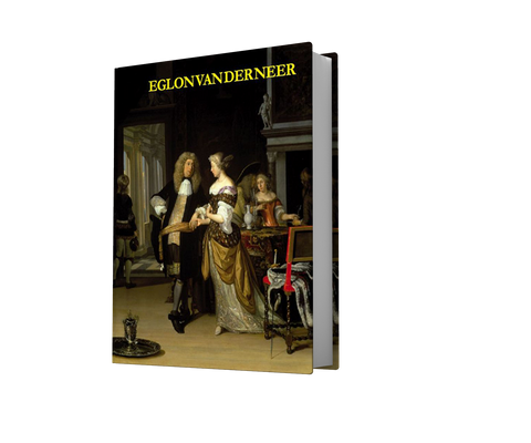 EGLON VAN DER NEER (1635/1636-1703) - His Life and His Work