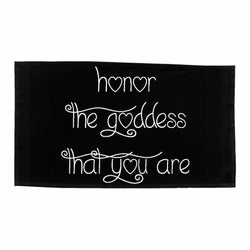 Honor The Goddess That You Are Dishtowels - Black