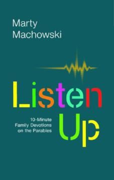 Listen Up: 10-Minute Family Devotionals on the Parables