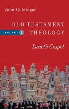 Old Testament Theology Volume 1: Israel's Gospel