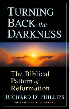 Turning Back the Darkness: The Biblical Pattern of Reformation